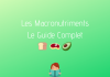 Macronutriments - Guide Complet