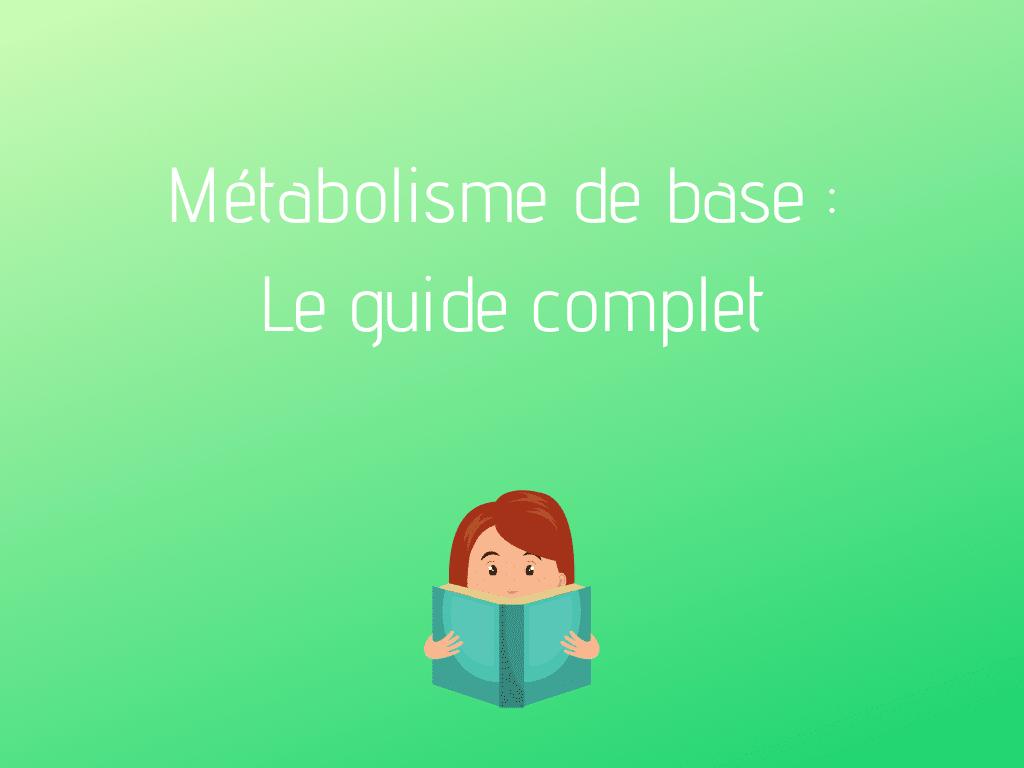 Métabolisme de base : le guide complet 📗 - Ataraksy